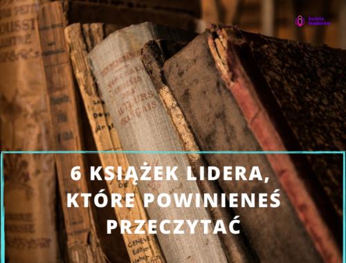6 książek lidera, które powinieneś przeczytać